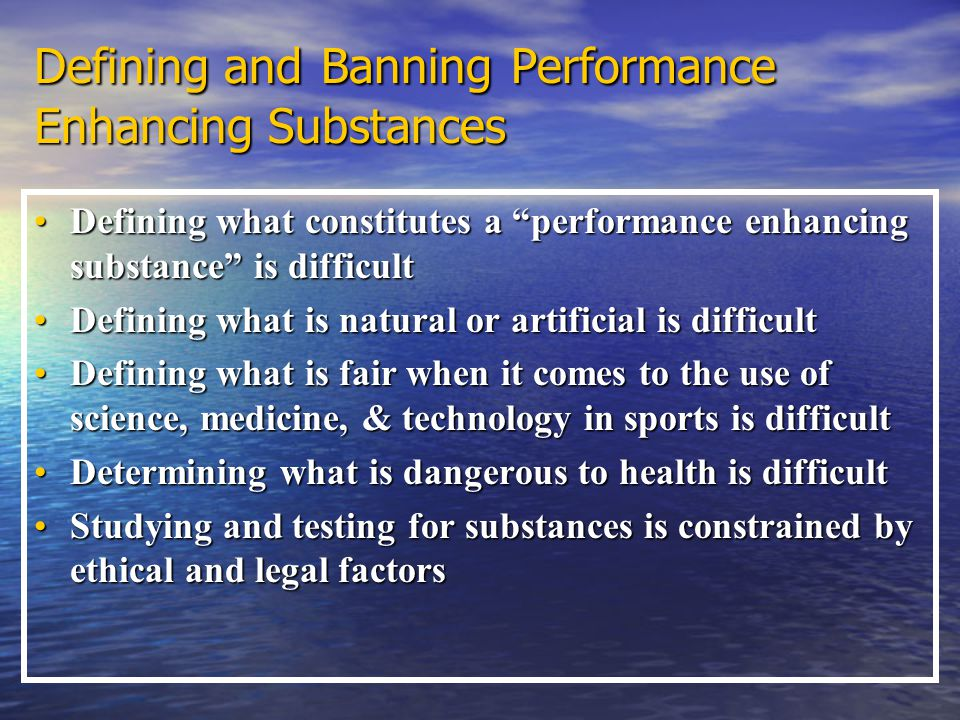 Defining and Banning Performance Enhancing Substances