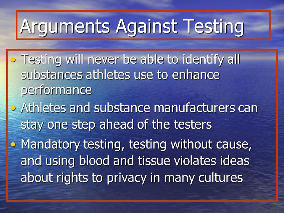 Arguments Against Testing