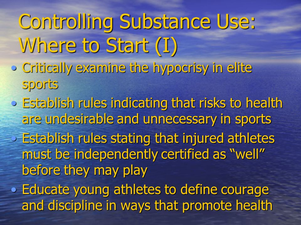 Controlling Substance Use: Where to Start (I)