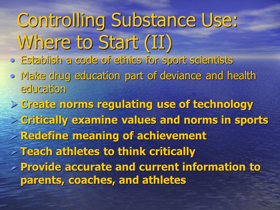 Controlling Substance Use: Where to Start (II)