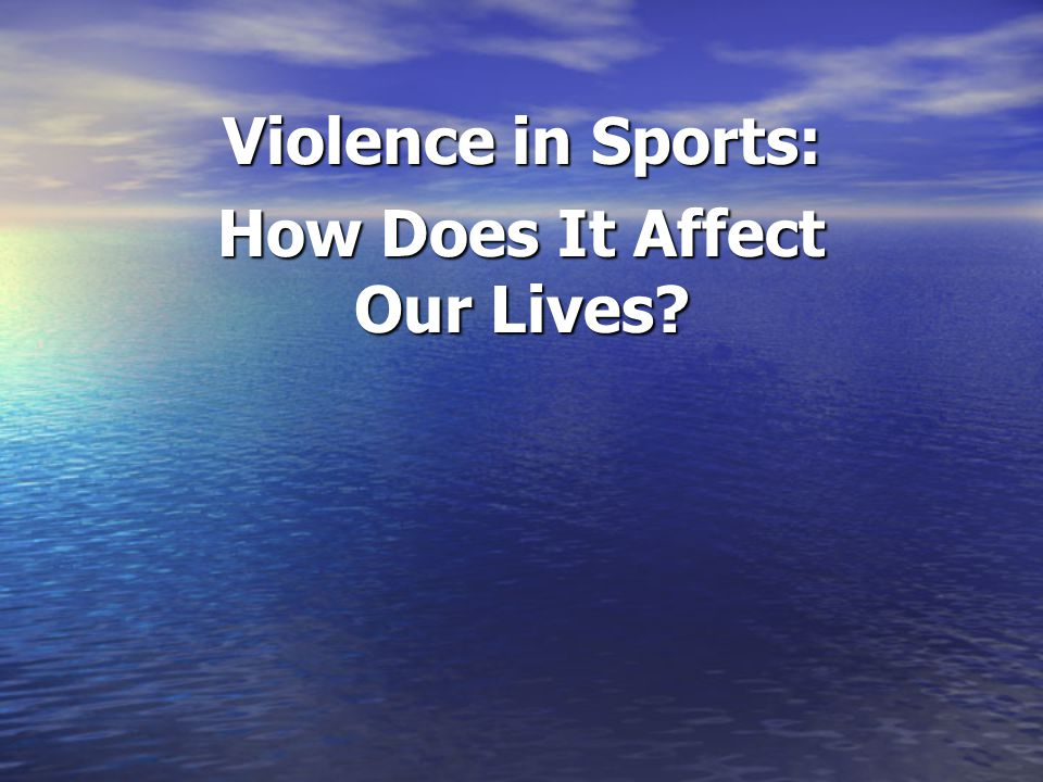 Violence in Sports: How Does It Affect Our Lives