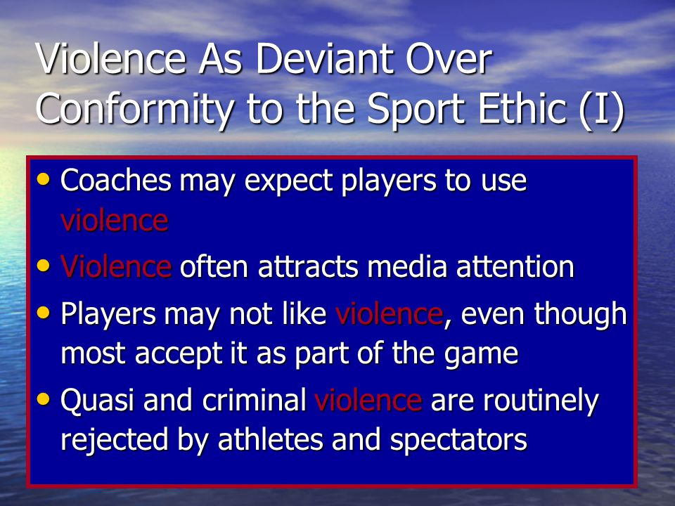 Violence As Deviant Over Conformity to the Sport Ethic (I)