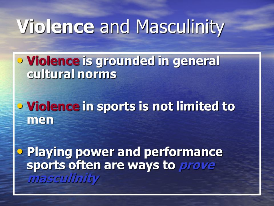 Violence and Masculinity