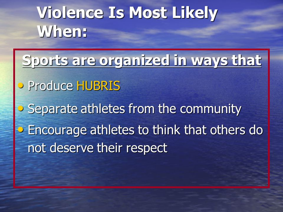 Violence Is Most Likely When: