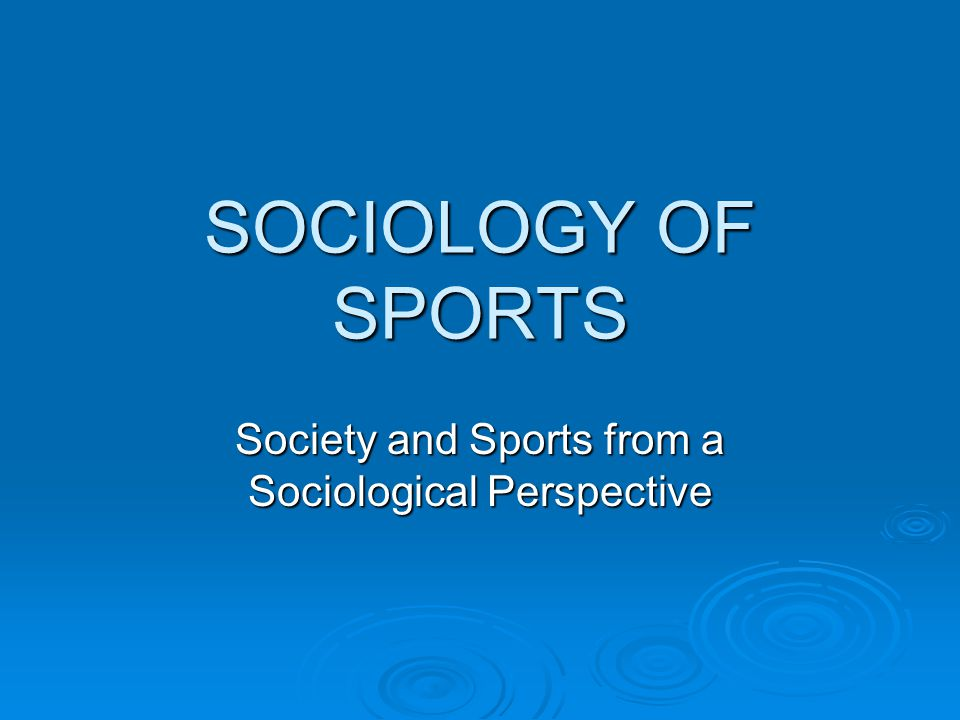 Society and Sports from a Sociological Perspective