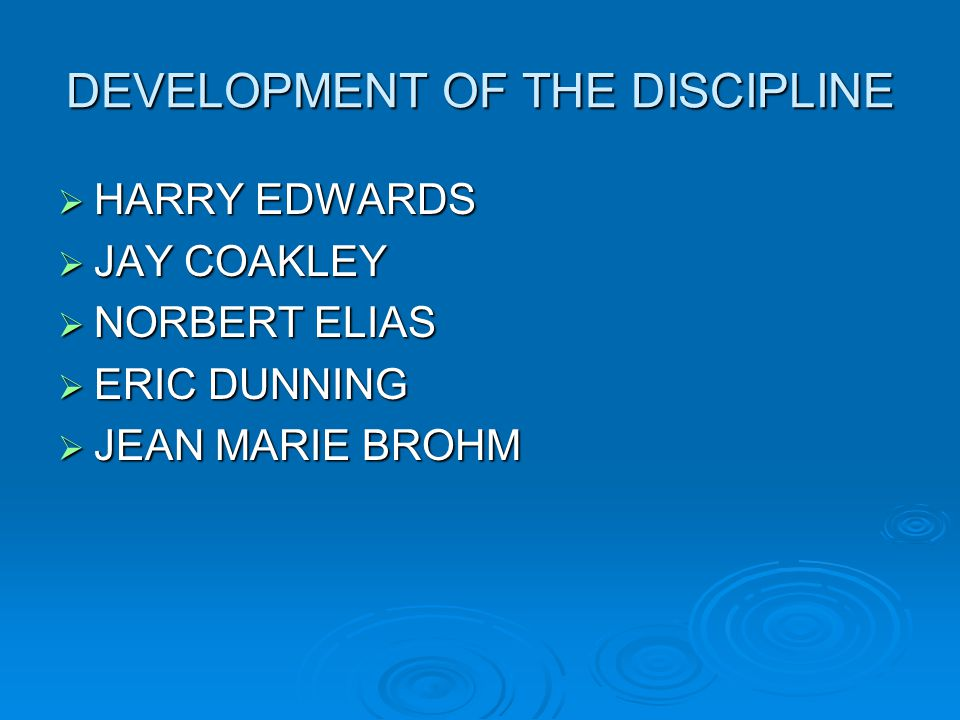 DEVELOPMENT OF THE DISCIPLINE