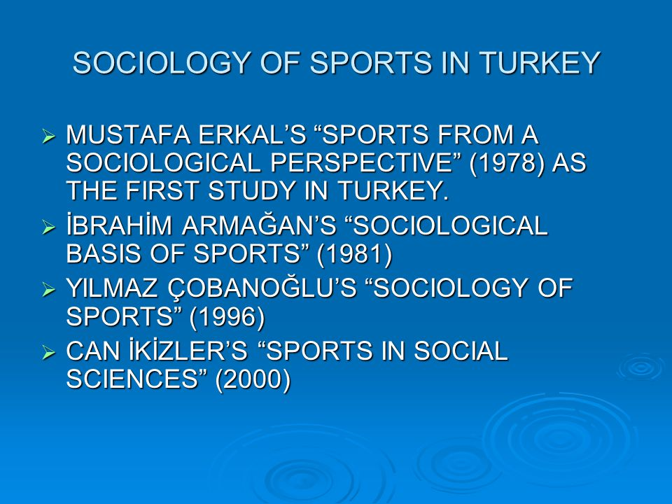 SOCIOLOGY OF SPORTS IN TURKEY