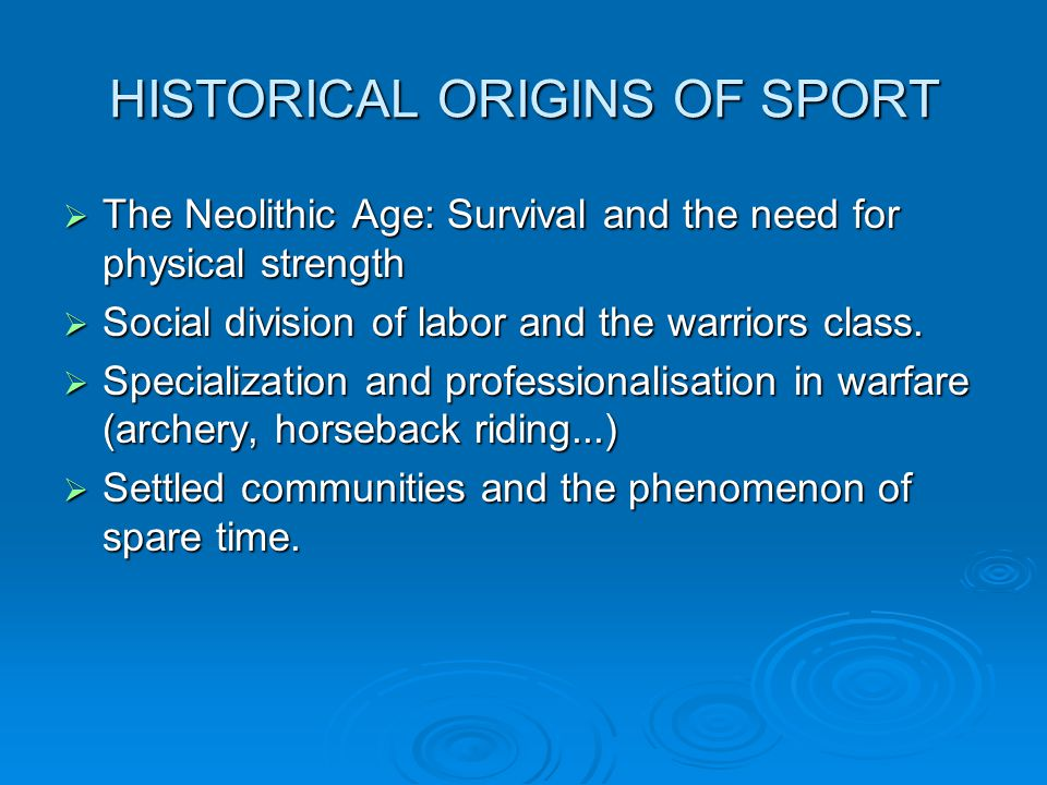 HISTORICAL ORIGINS OF SPORT