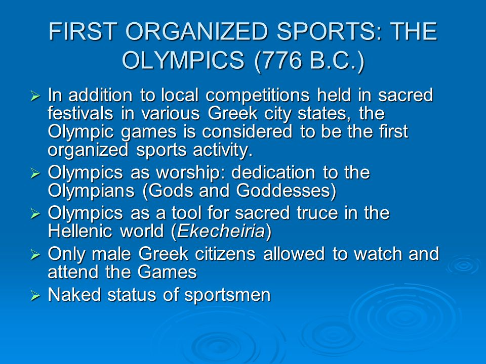 FIRST ORGANIZED SPORTS: THE OLYMPICS (776 B.C.)