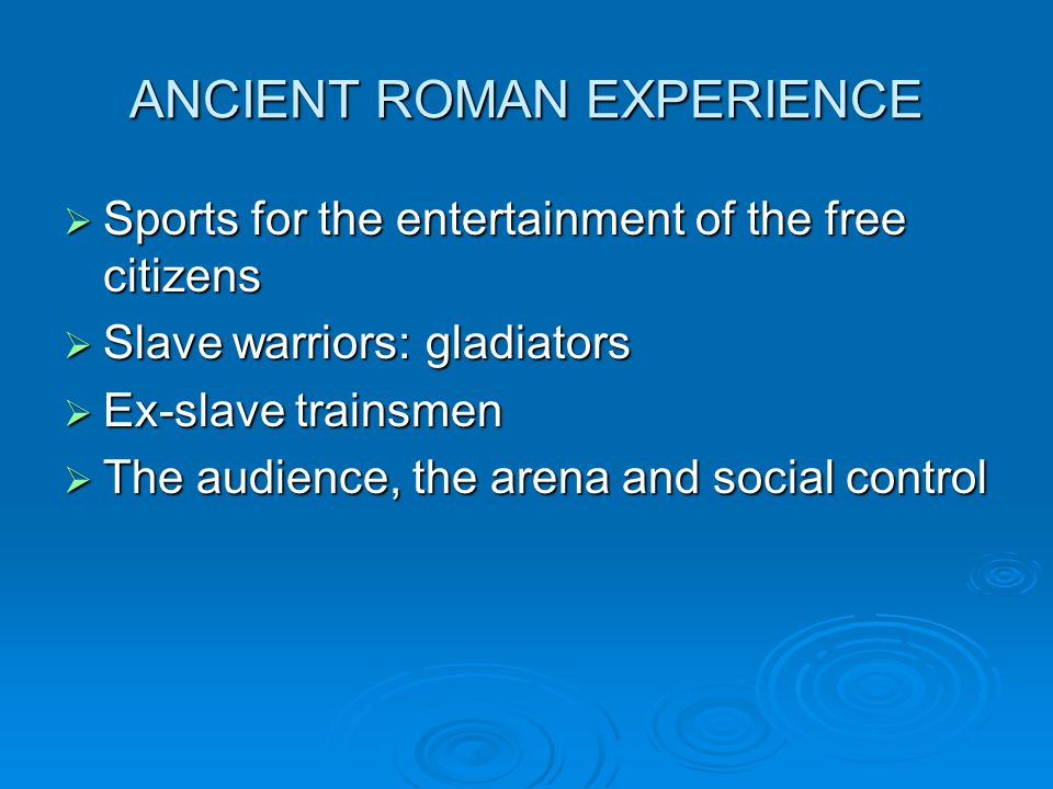 ANCIENT ROMAN EXPERIENCE
