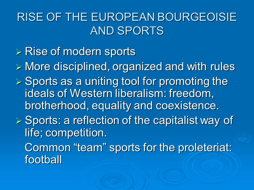 RISE OF THE EUROPEAN BOURGEOISIE AND SPORTS