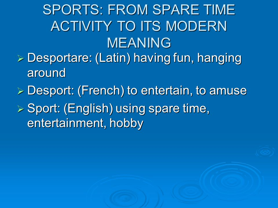 SPORTS: FROM SPARE TIME ACTIVITY TO ITS MODERN MEANING