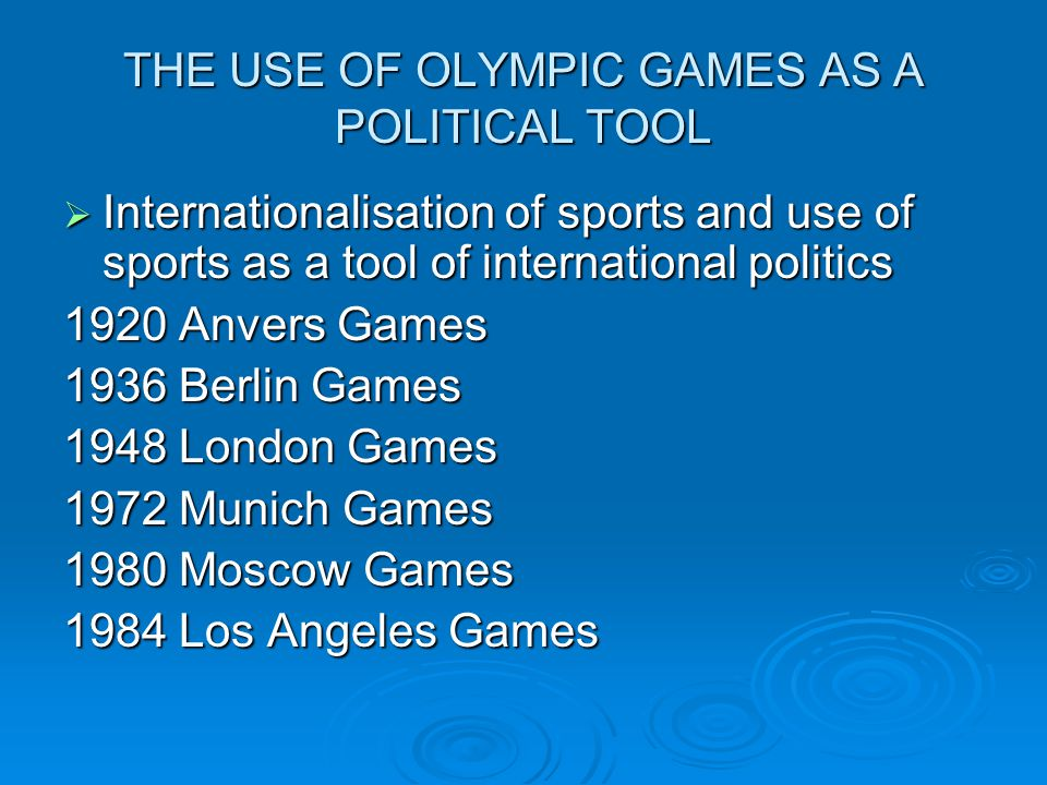 THE USE OF OLYMPIC GAMES AS A POLITICAL TOOL