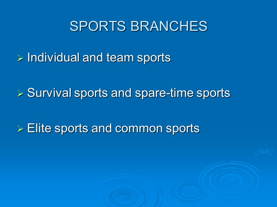 SPORTS BRANCHES Individual and team sports
