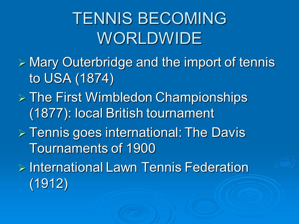 TENNIS BECOMING WORLDWIDE