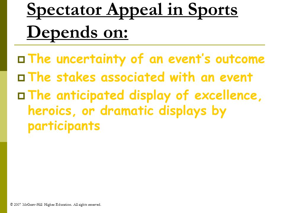 Spectator Appeal in Sports Depends on:
