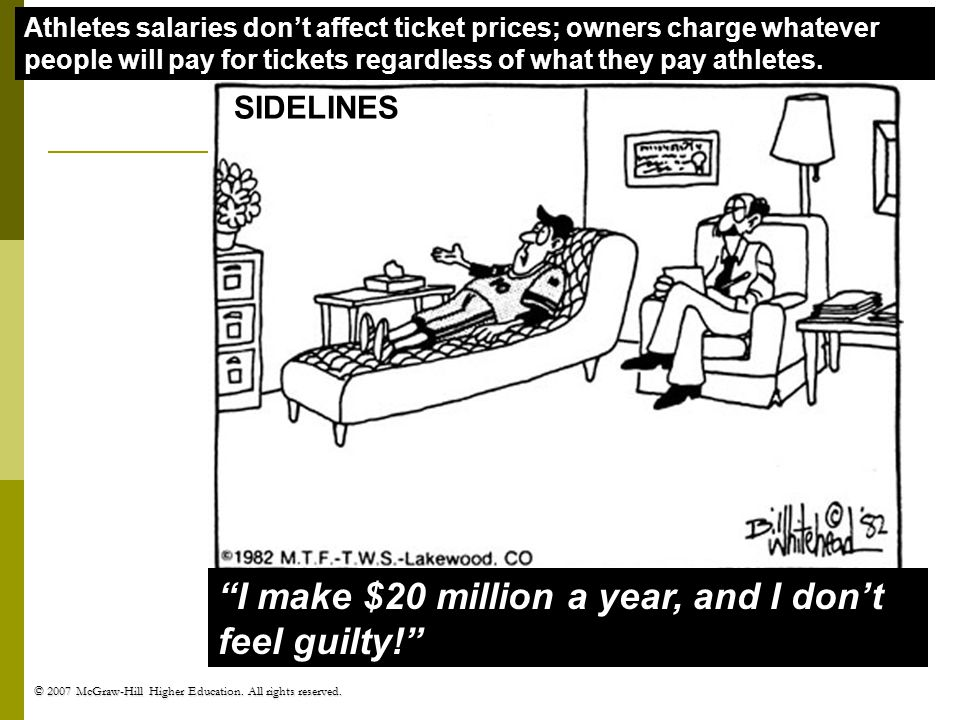 I make $20 million a year, and I don't feel guilty!