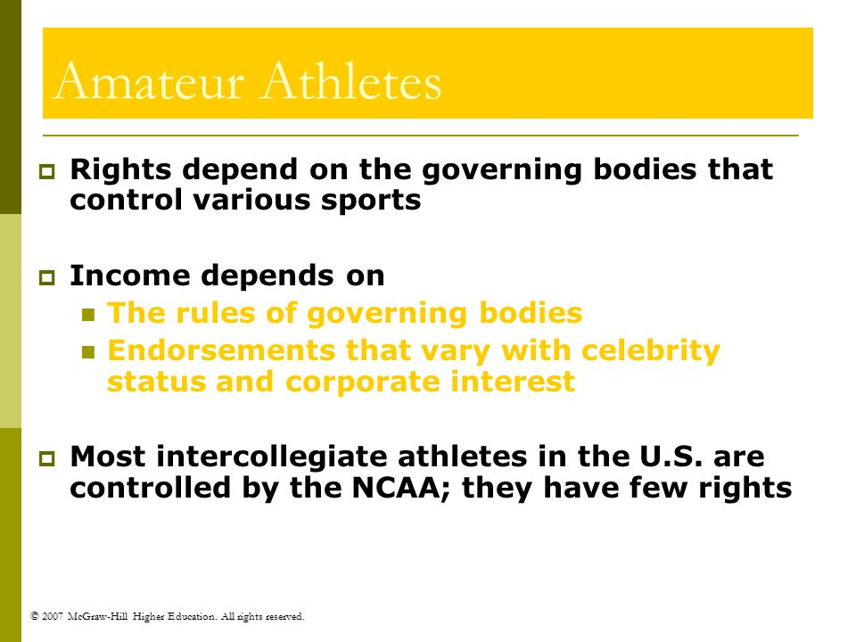 Amateur Athletes Rights depend on the governing bodies that control various sports. Income depends on.