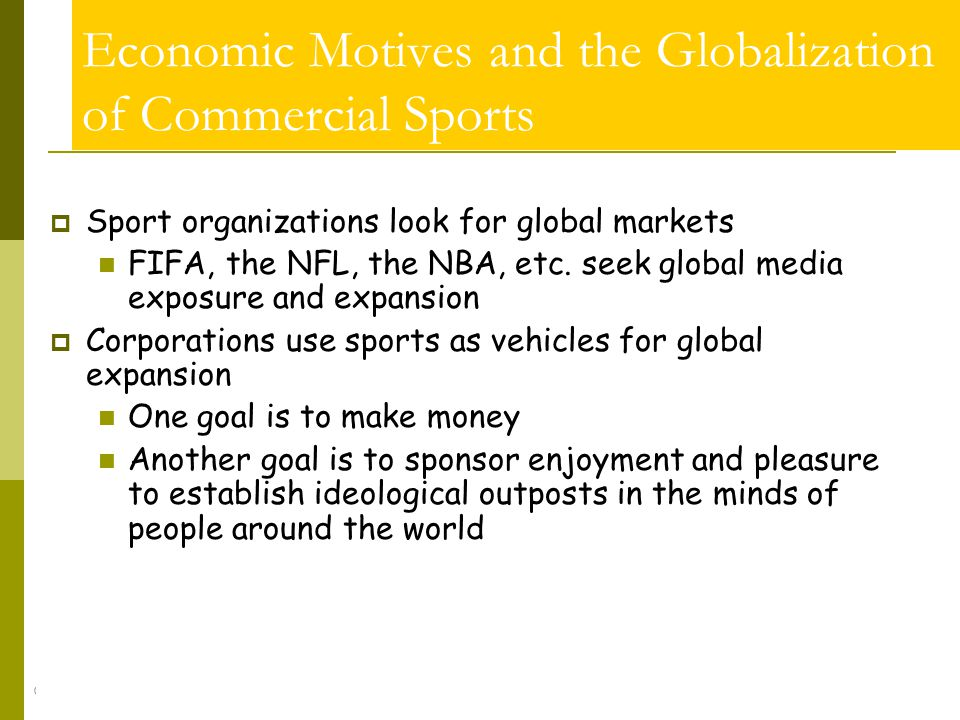 Economic Motives and the Globalization of Commercial Sports