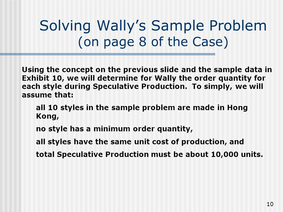 Solving Wally's Sample Problem (on page 8 of the Case)