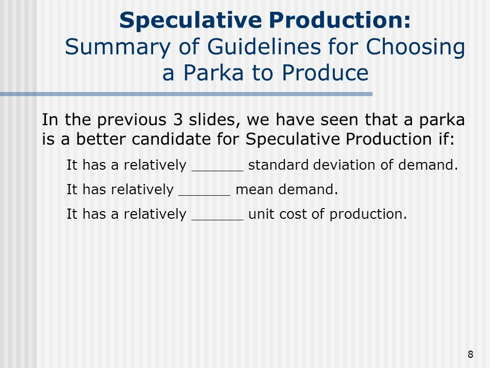 Speculative Production: Summary of Guidelines for Choosing a Parka to Produce