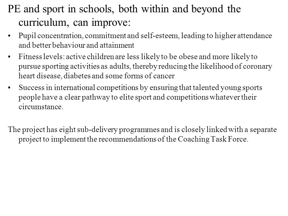 PE and sport in schools, both within and beyond the curriculum, can improve: