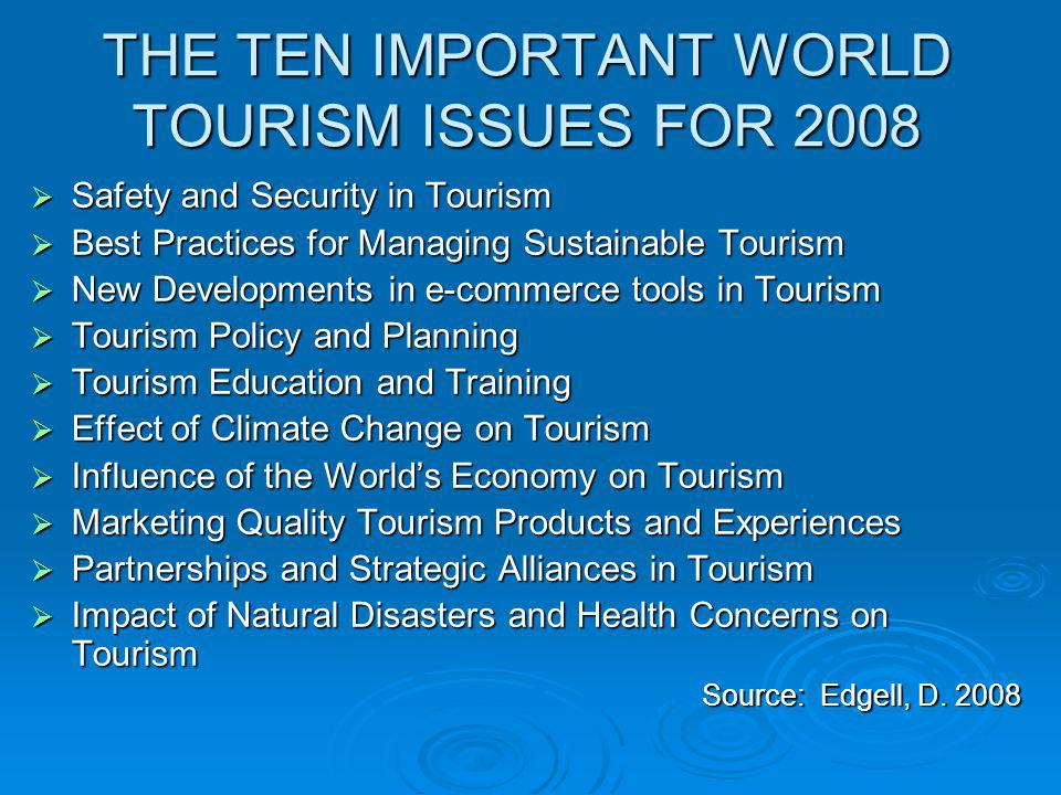 THE TEN IMPORTANT WORLD TOURISM ISSUES FOR 2008