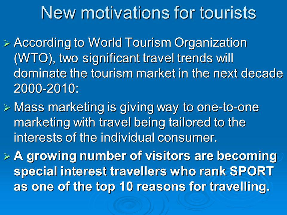 New motivations for tourists