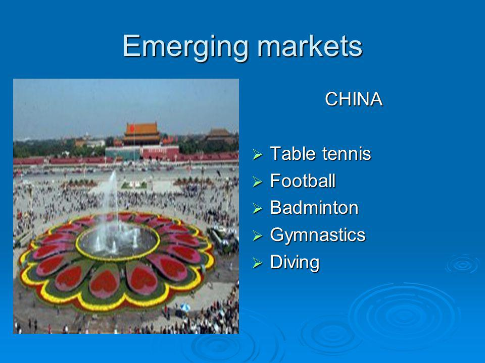 Emerging markets CHINA Table tennis Football Badminton Gymnastics