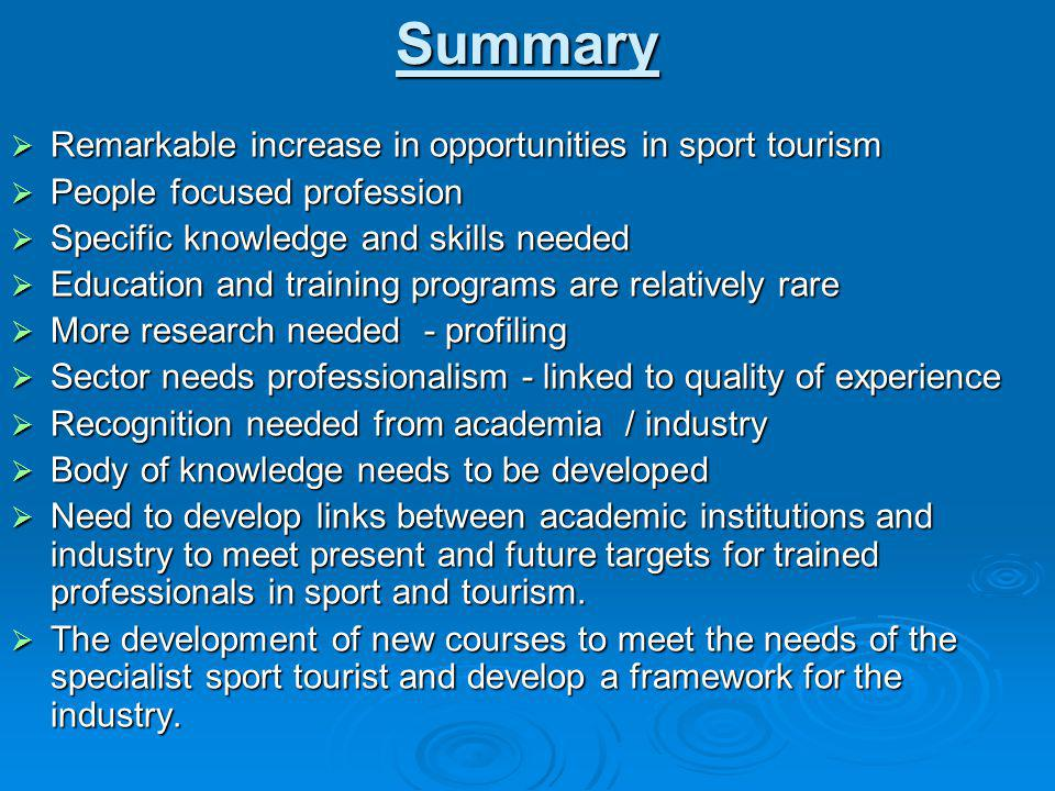 Summary Remarkable increase in opportunities in sport tourism