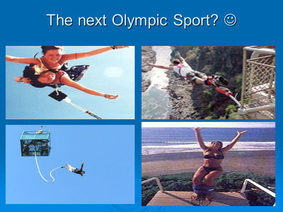 The next Olympic Sport 