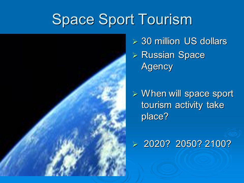 Space Sport Tourism 30 million US dollars Russian Space Agency