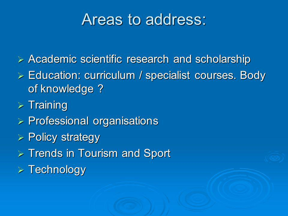 Areas to address: Academic scientific research and scholarship