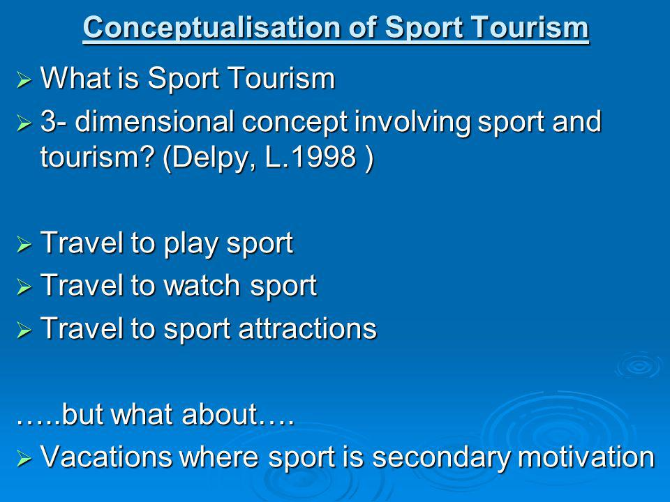 Conceptualisation of Sport Tourism