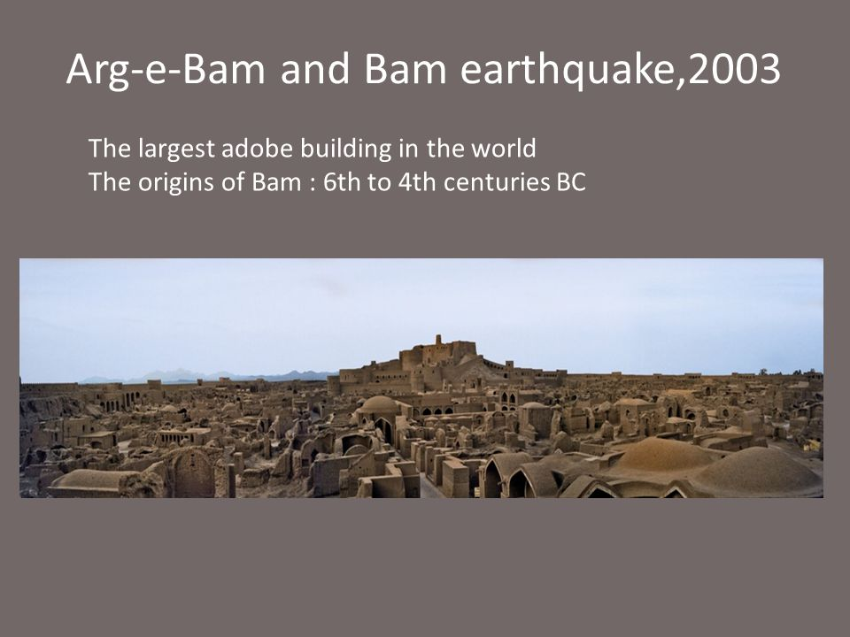 Arg-e-Bam and Bam earthquake,2003
