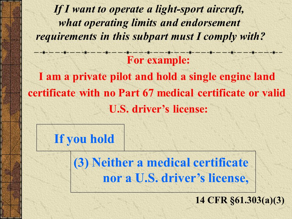 (3) Neither a medical certificate nor a U.S. driver's license,