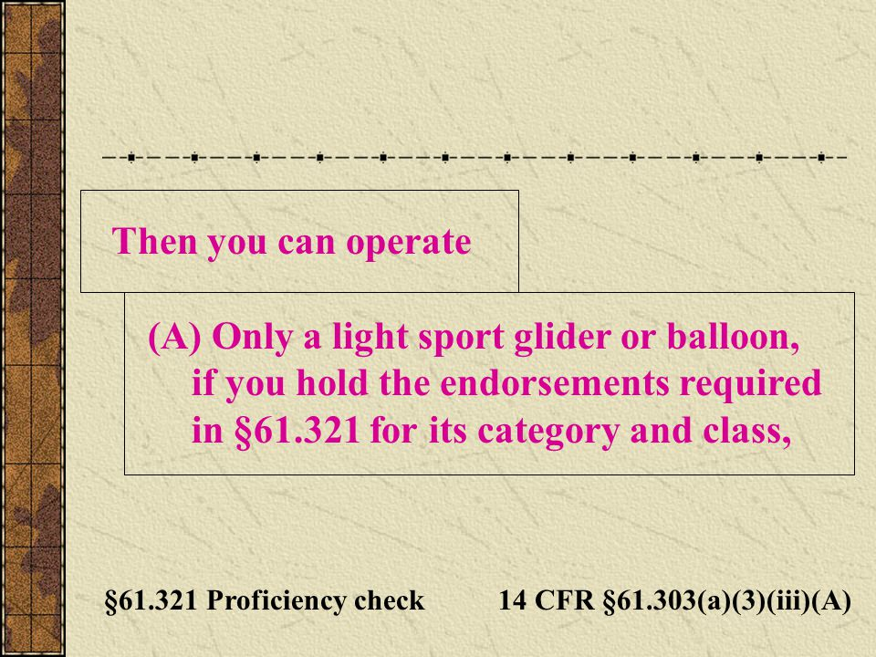 Only a light sport glider or balloon,