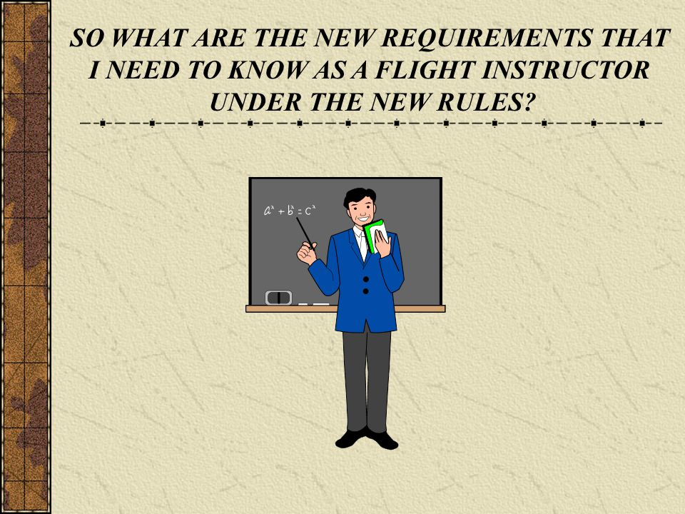 SO WHAT ARE THE NEW REQUIREMENTS THAT