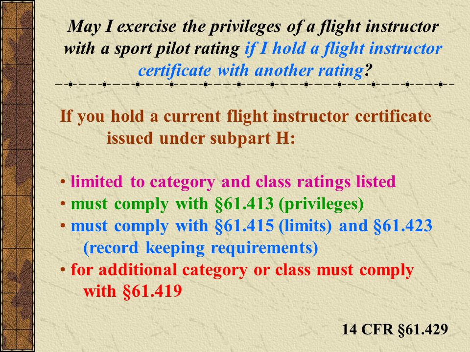 May I exercise the privileges of a flight instructor