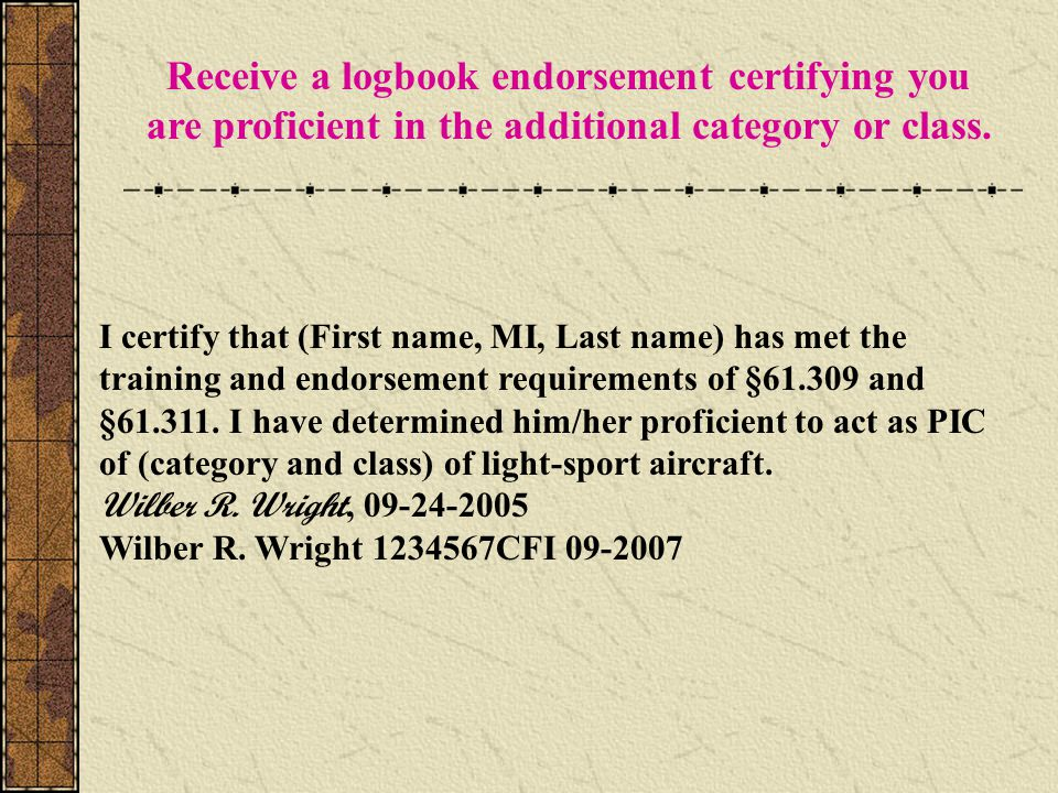 Receive a logbook endorsement certifying you are proficient in the additional category or class.