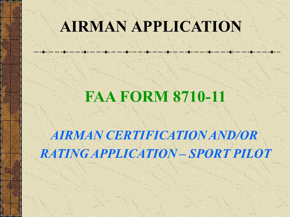 AIRMAN CERTIFICATION AND/OR RATING APPLICATION – SPORT PILOT