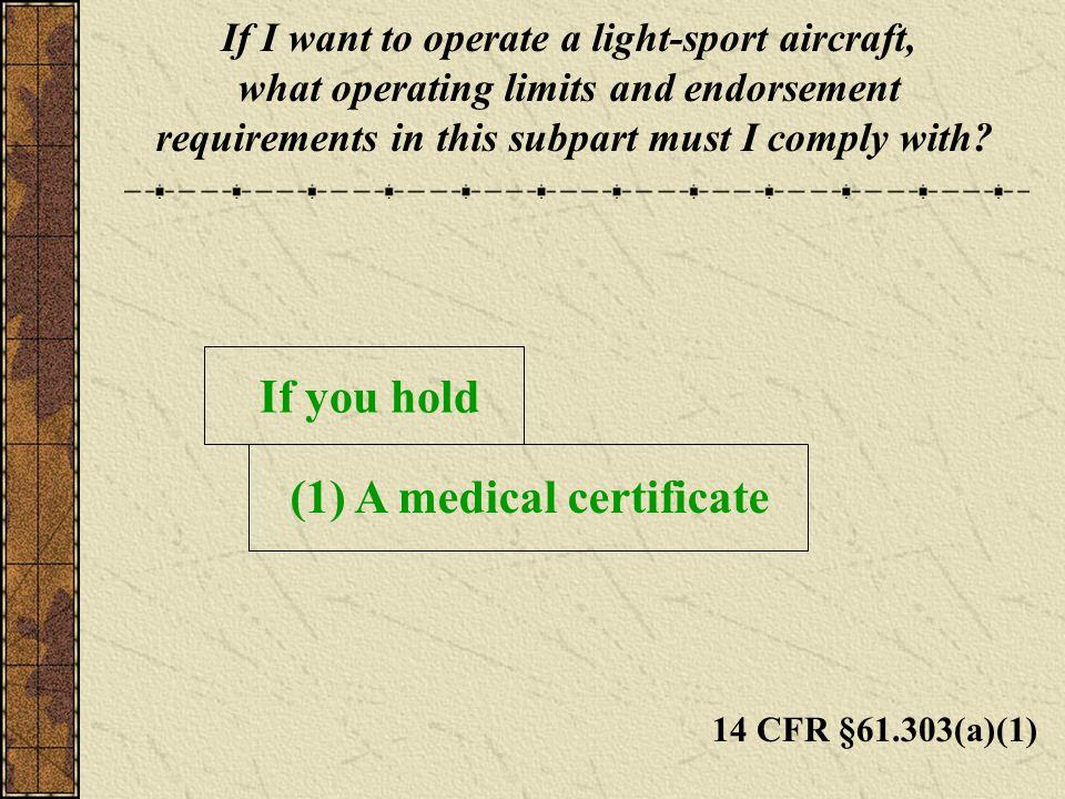 (1) A medical certificate