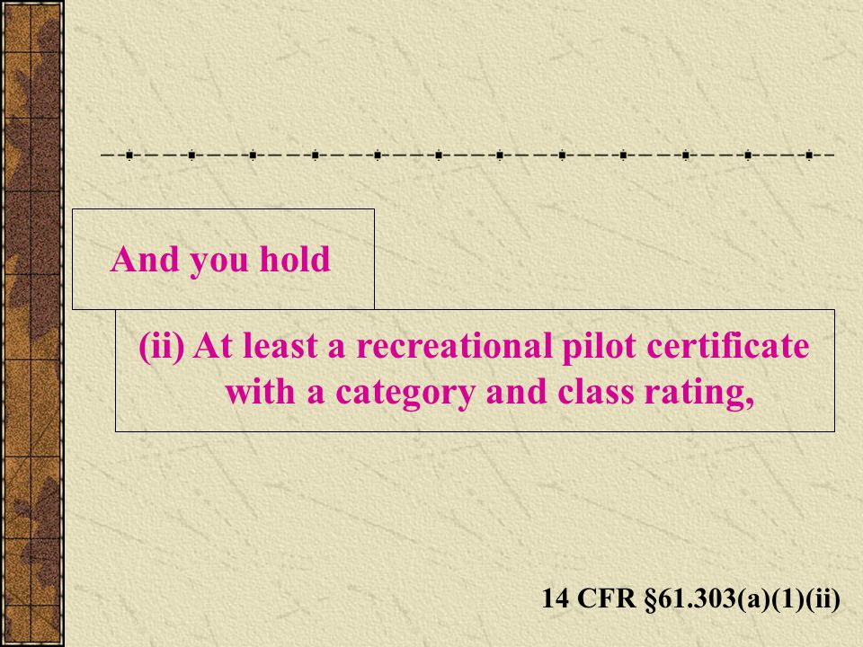 (ii) At least a recreational pilot certificate