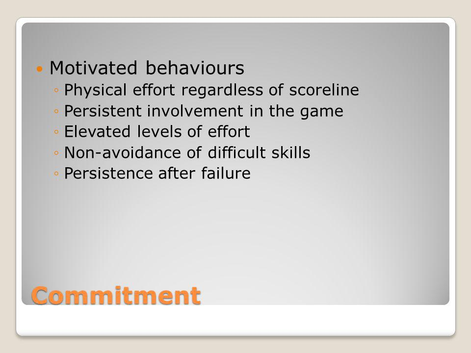 Commitment Motivated behaviours