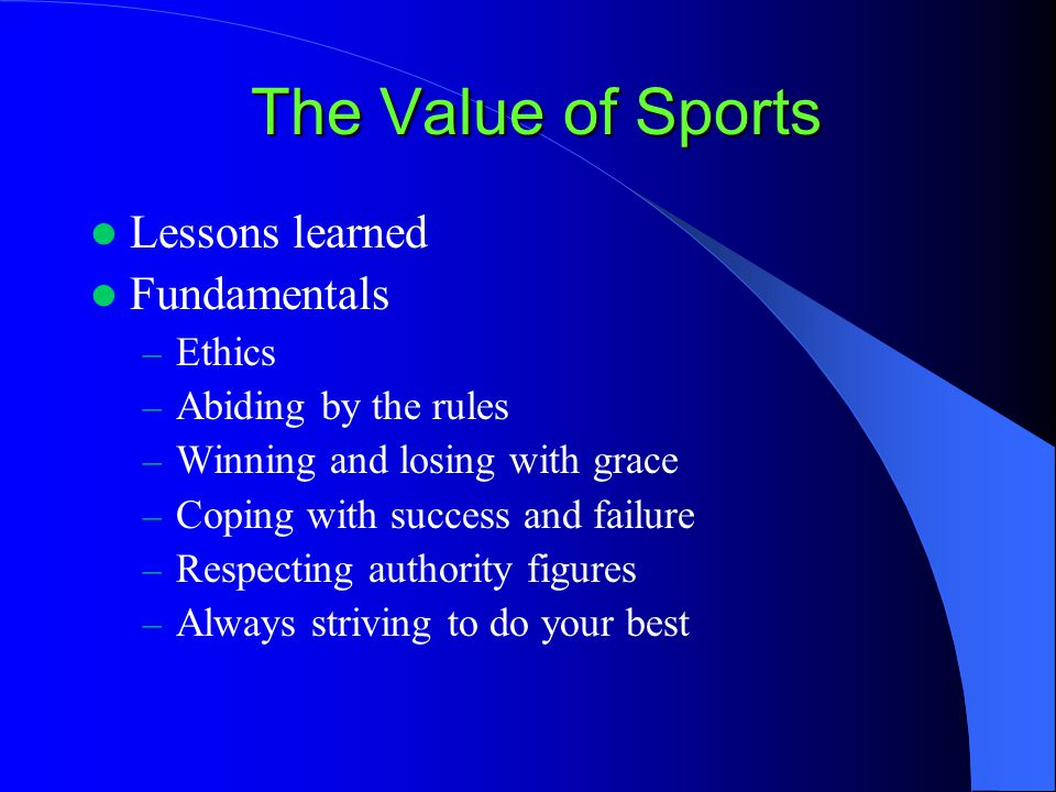 The Value of Sports Lessons learned Fundamentals Ethics