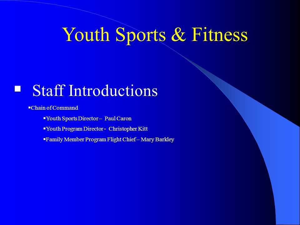 Youth Sports & Fitness Staff Introductions Chain of Command
