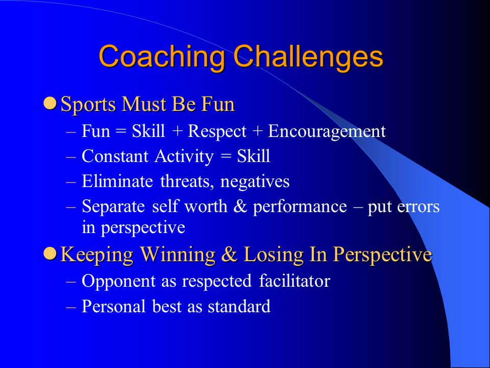 Coaching Challenges Sports Must Be Fun