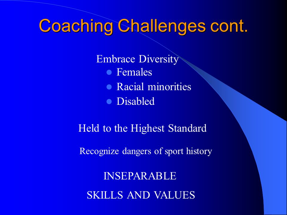 Coaching Challenges cont.