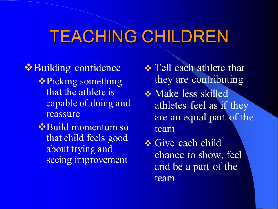 TEACHING CHILDREN Building confidence
