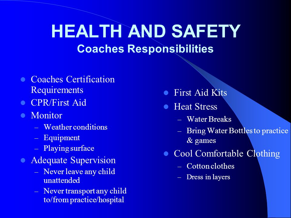 HEALTH AND SAFETY Coaches Responsibilities